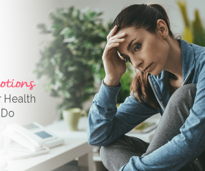 How Emotions Affect Your Health & What To Do